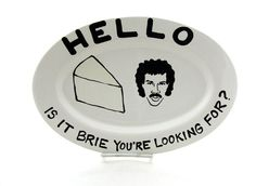 Hello is it Brie You're Looking for Lionel Ritchie by LennyMud, $30.00