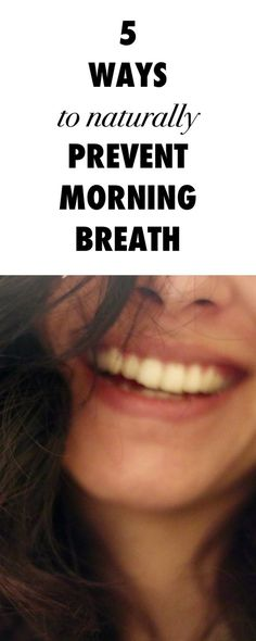 5 Ways to Naturally Prevent Morning Breath