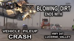 Multi - Vehicle Crash due to blowing dust in Lucerne Valley