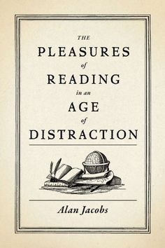 The Pleasures of Reading in an Age of Distraction (repost)