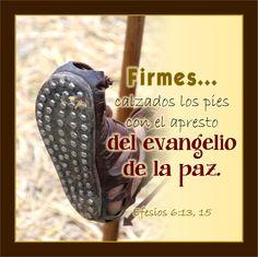 """Firmes con el Poder del Evangelio (Armadura de Dios VI)  Efesios 6:13 y 15 """"Por tanto, tomad toda la armadura de Dios, para que podáis resistir en el día malo, y habiendo acabado todo, estar …"""