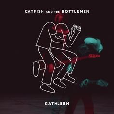 Tune Tuesday // Kathleen | We Think Therefore We Create - CATFISH and the BOTTLEMEN