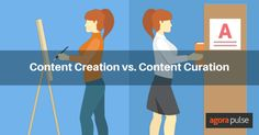 Let's Be Clear on Content Creation vs. Content Curation