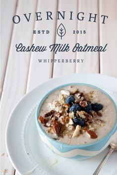 Overnight Oatmeal with Cashew Milk