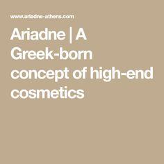 Ariadne | A Greek-born concept of high-end cosmetics