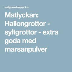 Matlyckan: Hallongrottor - syltgrottor - extra goda med marsanpulver