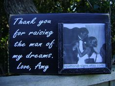 Thank you for raising the man of my dreams frame by KPATTONDESIGNS