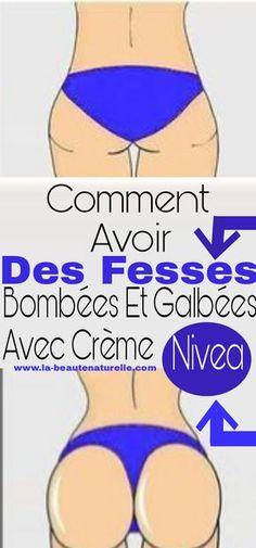 Comment avoir des fesses bombées et galbées avec crème Nivea #fesses #bombées #nivea