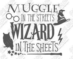 Harry Potter Muggle In The Streets Wizard In The Sheets Cut File in SVG, EPS, DXF, JPEG, and PNGFormat for Cricut, Silhouette, Brother ScanNCut Machines