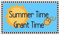 Summer Time...Grant Time!  http://theorganizedclassroomblog.com/index.php/blog/summer-timegrant-time