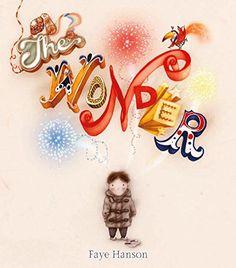 The Wonder by Faye Hanson http://smile.amazon.com/dp/0763679577/ref=cm_sw_r_pi_dp_EEzywb14ET2Q0
