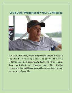 Craig Curk: Preparing for Your 15 Minutes