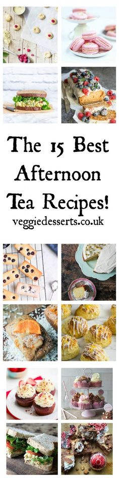 The 15 Best Afternoon Tea Recipes   Veggie Desserts Blog Here are 15 of the best afternoon tea recipes – perfect for Mother's Day! From scones and cupcakes to sandwiches and macarons. veggiedesserts.co.uk