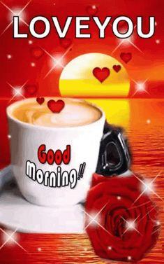 Love you good morning gif - loveyou goodmorning love gifs Good Morning Love You, Good Morning Gif Images, Good Morning Images Download, Morning Love Quotes, Good Morning Flowers, Good Morning Good Night, I Love You Images, Love You Gif, Good Morning Greetings