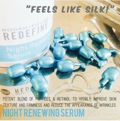 We are all aging everyday and Beautiful Skin is a sign of good health! Each REDEFINE Night Renewing Serum capsule contains a potent, proprietary blend of peptides and retinol which will visibly improve your skin texture, firm your skin and reduce the appearance of your wrinkles. Retinol, has beeni favored by dermatologists for decades! It improves skin texture and minimizes the appearance of pores.