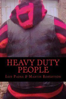 Heavy Duty People by Iain Parke. Buy this #eBook on #Kobo: http://www.kobobooks.com/ebook/Heavy-Duty-People/book-GwauLFKtA0ekkWRa_veu4Q/page1.html?s=grHXgaynzUqn77r4aHOafg=1