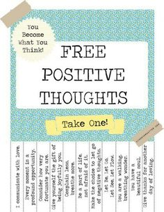 Free positive thoughts - corny I know but sometimes you need a bit of corn to get you through