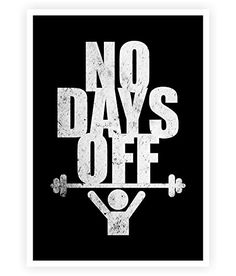 """No Days Off Inspirational Gym and Fitness Motivational Quotes Print Poster in A3 (16.5"""" X 11.7"""")"""