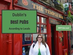 Looking for an authentic Irish pub experience? Here are some of Dublin's Best Pubs- according the locals!