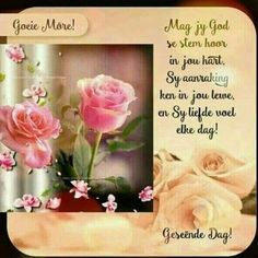 Morning Blessings, Good Morning Wishes, Good Morning Quotes, Lekker Dag, Qoutes, Life Quotes, Evening Greetings, Afrikaanse Quotes, Goeie Nag