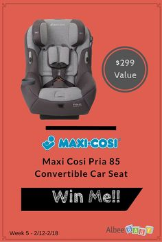 """For week 6 of our """"52 Weeks of Giveaways"""" contest, we are giving away a Maxi-Cosi USA Pria 85 Convertible Car Seat! ENTER BY CLICKING ON THE IMAGE. Don't forget to share with your family and friends, so they have a chance at winning too! Good luck! (Week six contest ends at 11:59 P.M. PST on February 18, 2016. Winner notified via email) #AlbeeBaby #giveaway"""
