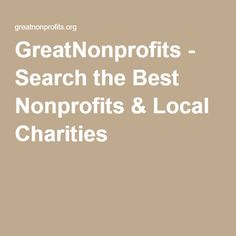 GreatNonprofits - Search the Best Nonprofits & Local Charities