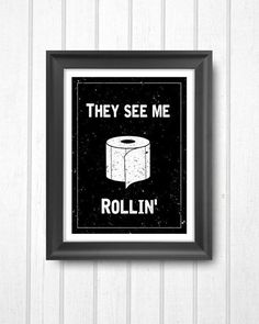 They See Me Rollin - They See Me Rolling, Bathroom Funny, Bathroom Wall Art…
