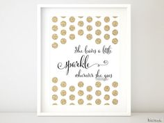 "Gold glitter quote print: "" She leaves a little sparkle wherever she goes "" girly printable art, gold wall decor -gp098 Instant download pdf..."