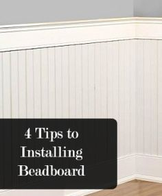 pWainscoting is a really great way to add style and value to your home.  One of the more popular wainscoting styles is beadboard.  Here are 4 tips that will help you in your beadboard process. One of the most difficult parts to installing beadboard is to disguise the joints between /p