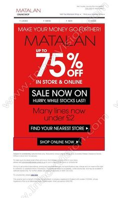 Company:  Matalan Plc Subject:  Hurry, up to 75% Off! Final Clearance from Â2!             INBOXVISION providing email design ideas and email marketing intelligence.    www.inboxvision.com/blog/  #EmailMarketing #DigitalMarketing #EmailDesign #EmailTemplate #InboxVision  #SocialMedia #EmailNewsletters