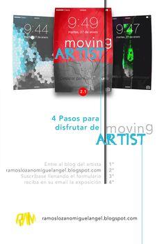 Al hacer CLIC EN LA IMAGEN se inscriben a la exposición MOVING ARTIST. ramoslozanomiguelangel.blogspot.com.co Miguel Ángel Ramos Lozano lleva su obra a la pantalla y retina móvil de sus lectores