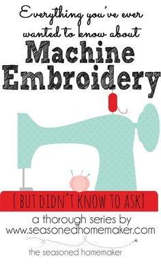 If you are thinking about purchasing a sewing chain that includes Machine Embroidery then you will want to read All About Machine Embroidery. I have 31 entries that answer every possible question you can think of and a few you may not know about. The Seasoned Homemaker.