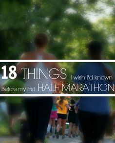 18 Things I Wish I'd known Before My First Half Marathon - tip to help you have a great race