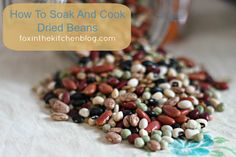 Tutorial: How To Soak And Cook Dried Beans (Lentils, split peas and black-eyed peas do not need to soak before cooking. They only take about 30 minutes to cook without soaking.)