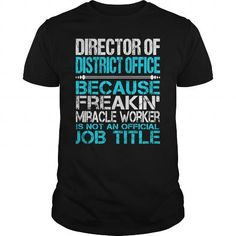 AWESOME TEE FOR DIRECTOR OF DISTRICT OFFICE T-SHIRTS, HOODIES, SWEATSHIRT (22.99$ ==► Shopping Now)