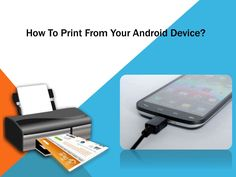 One can print from his/her android device easily nowadays. Watch the whole ppt to understand the process that how it is done.