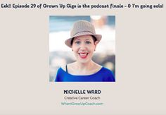 Grown Up Gigs Episode 29 - The Finale!