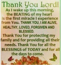 Lord I am greatful for every new day and each beautiful breath. Thank you Lord. I will strive to be a better person today than I was yesterday and I will love you and give thanks with every breath. Prayer Scriptures, Bible Prayers, Faith Prayer, God Prayer, Prayer Quotes, Faith In God, Thank You Scripture, Thank You Jesus Quotes, Thank You Lord For Your Blessings
