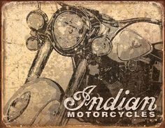 Country and primitive wall decor: Indian Motorcycles Vintage Tin Sign Vintage Indian Motorcycles, Antique Motorcycles, Cool Motorcycles, Triumph Motorcycles, Motorcycle Posters, Motorcycle Types, Bobber Motorcycle, The Wild Robot, Vintage Tin Signs