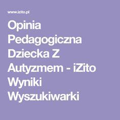 Opinia Pedagogiczna Dziecka Z Autyzmem - iZito Wyniki Wyszukiwarki