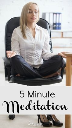 5 minute meditation can be a great way to relax and relieve some stress quickly.   For me, meditation meant sitting with my eyes closed and focusing on breathing for 5 minutes.