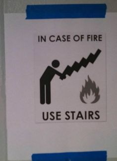Fire safety 101… hmmm... I can't figure out if he's trying to beat the flame with the stairs or roast marshmallows on them.... Lol