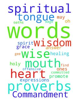 God's 3rd Commandment -  Dear Father in Heaven, Please continue to bless us with wisdom and discernment imparted by Your Holy Spirit to recognize and reject the deceptively satanic language that surrounds us everywhere; that permeates every level of society, especially social media. Teach us to respond with Gods holy words,not mans blasphemous ones. The words of the reckless pierce like swords, but the tongue of the wise brings healing. Proverbs 1218 Whenever we are linguistically assaulted…