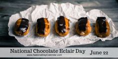 Chocolate, flaky and cream filled deliciousness. Today, a day to celebrate! National Days, National Holidays, Recipe For I Don't Know, Wacky Holidays, National Day Calendar, Cooking Websites, June 22, Eclairs, Onion Rings