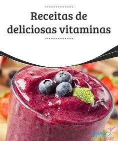 Receitas de deliciosas vitaminas   Receitas simples e rápidas de deliciosas e saudáveis vitaminas.