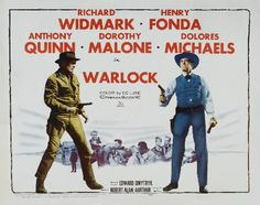 Warlock released 1959 with Richard Widmark, Henry Fonda, Anthony Quinn, Dorothy Malone etc directed by Edward Dmytryk. May be the best movie with Richard Widmark...
