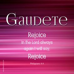 """GAUDETE SUNDAY Gaudete Sunday is the Third Sunday of Advent. The Introit for Gaudete Sunday, in both the Traditional Latin Mass and the Novus Ordo, is taken from Philippians """"Gaudete in Domino. Facebook Image, For Facebook, Third Sunday Of Advent, Good Morning Inspiration, Happy Birthday Jesus, True Meaning Of Christmas, Philippians 4, Sacred Heart, Catholic"""