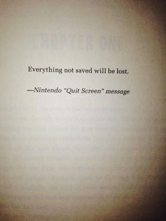 "Everything not saved will be lost.  Nintendo ""Quit Screen"" message."