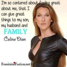 Celine Dion Quote ~ Family
