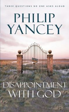 Disappointment with God: Three Questions No One Asks Aloud - Kindle edition by Philip Yancey. Religion & Spirituality Kindle eBooks @ Amazon.com.